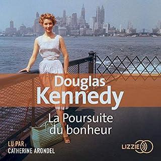 La poursuite du bonheur                   De :                                                                                                                                 Douglas Kennedy                               Lu par :                                                                                                                                 Catherine Arondel                      Durée : 20 h et 21 min     41 notations     Global 4,5
