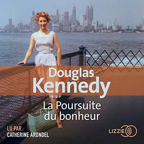 La poursuite du bonheur                   De :                                                                                                                                 Douglas Kennedy                               Lu par :                                                                                                                                 Catherine Arondel                      Durée : 20 h et 21 min     42 notations     Global 4,5