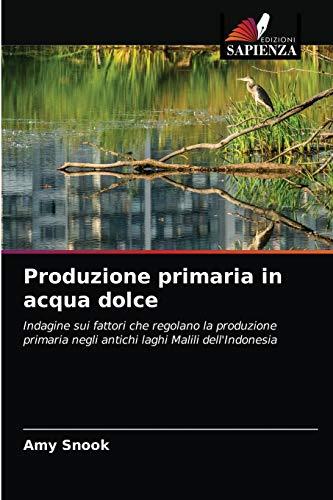 Produzione primaria in acqua dolce: Indagine sui fattori che regolano la produzione primaria negli antichi laghi Malili dell'Indonesia
