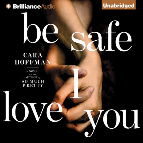 Be Safe I Love You audiobook cover art