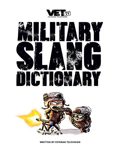 Compare Textbook Prices for VET Tv's Military Slang Dictionary  ISBN 9781736670507 by Tv, Vet