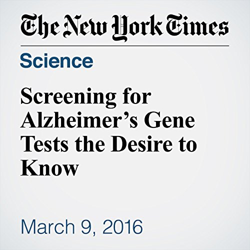 Screening for Alzheimer's Gene Tests the Desire to Know audiobook cover art