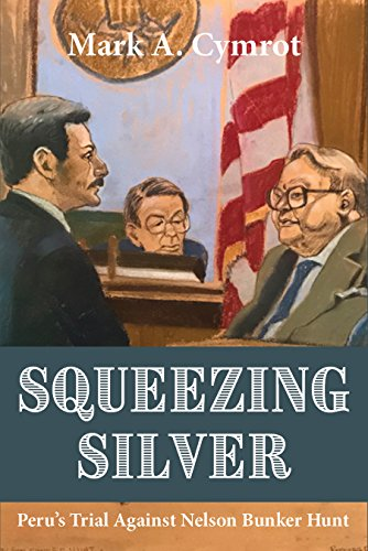 Squeezing Silver: The Trial of Nelson Bunker Hunt