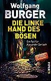 Die linke Hand des Bösen (Alexander-Gerlach-Reihe 14): Ein Fall für Alexander Gerlach