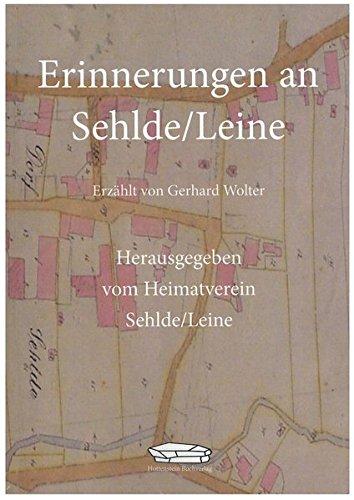 Erinnerungen an Sehlde/Leine: Erzählt von Gerhard Wolter