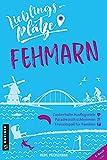 Lieblingsplätze Fehmarn (Lieblingsplätze im GMEINER-Verlag) (German Edition)
