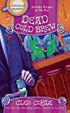 Dead Cold Brew (A Coffeehouse Mystery) (Mass Market Paperback)