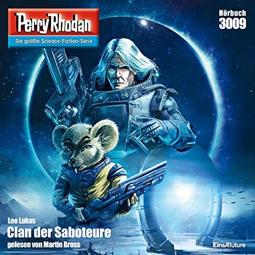 Clan der Saboteure     Perry Rhodan 3009              Autor:                                                                                                                                 Leo Lukas                               Sprecher:                                                                                                                                 Martin Bross                      Spieldauer: 3 Std. und 35 Min.     8 Bewertungen     Gesamt 4,1
