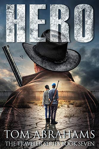 Hero: A Post Apocalyptic/Dystopian Adventure (The Traveler Book 7) by [Tom Abrahams]