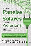 Instala paneles solares como un profesional Manual Introductorio...