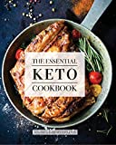 The Essential Keto Cookbook: 105 Ketogenic Diet Recipes For Weight Loss, Energy, and Rejuvenation (Including Keto Meal Plan and Food List)