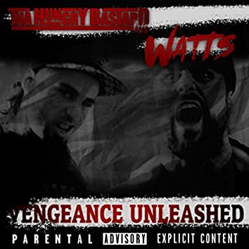Vengeance Unleashed (feat. Tha Hungry Bastard)