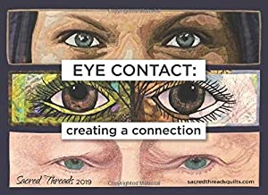 Eye Contact: creating a connection: A Special Exhibit of Sacred Threads 2019