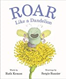 Roar Like a Dandelion