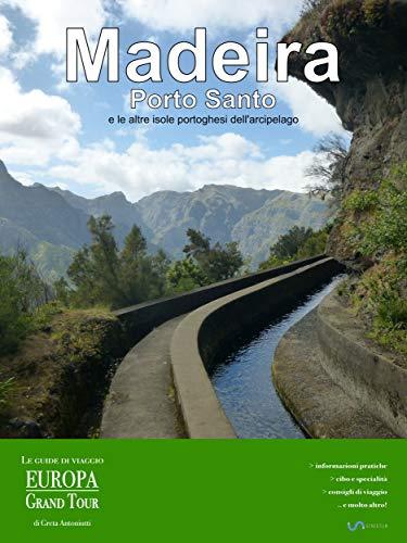 Madeira, Porto Santo e le altre isole portoghesi dell'arcipelago (Italian Edition)
