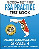 FLORIDA TEST PREP FSA Practice Test Book English Language Arts Grade 4: Covers Reading, Language, Listening, and Writing