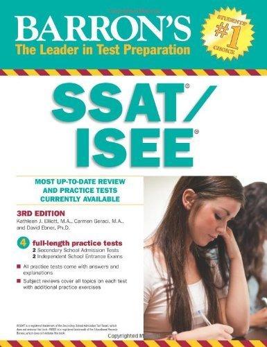 Barron's SSAT/ISEE, 3rd Edition: High School Entrance Examinations 3rd by Elliott, Kathleen, Geraci, Carmen, Ebner, David (2013) Paperback