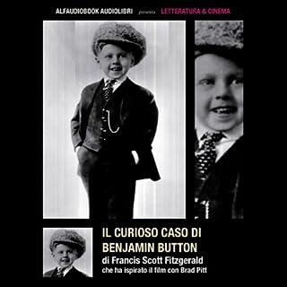 Il curioso caso di Benjamin Button                   Di:                                                                                                                                 Francis Scott Fitzgerald                               Letto da:                                                                                                                                 Fabio Bezzi                      Durata:  1 ora e 11 min     61 recensioni     Totali 4,0