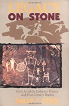 Legacy on Stone: Rock Art of the Colorado Plateau and Four Corners Region by Sally Cole (1990-09-02)