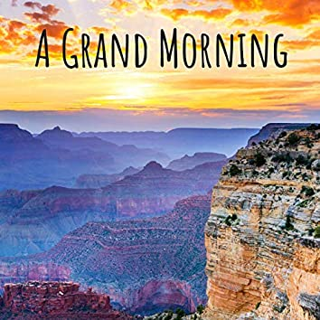 A Grand Morning