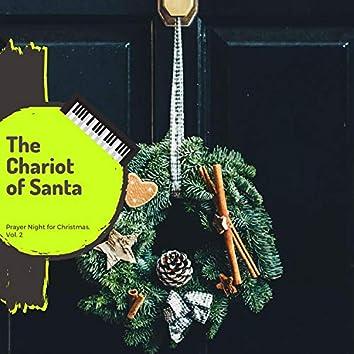 The Chariot Of Santa - Prayer Night For Christmas, Vol. 2