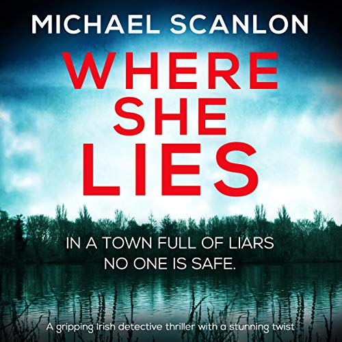 Where She Lies: A Gripping Irish Detective Thriller with a Stunning Twist audiobook cover art