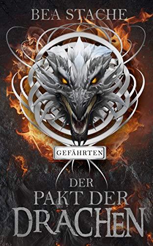 Der Pakt der Drachen - Gefährten: Paranormaler Fantasyroman