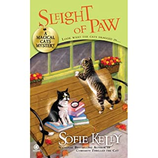 Sleight of Paw     A Magical Cats Mystery              By:                                                                                                                                 Sofie Kelly                               Narrated by:                                                                                                                                 Cassandra Campbell                      Length: 10 hrs and 18 mins     23 ratings     Overall 4.6