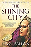 THE SHINING CITY: The Al-Andalus series Bk 1 - a story of unrequited love in Moorish Spain (English Edition)