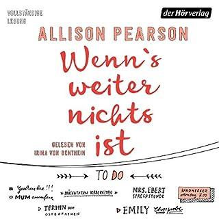Wenn's weiter nichts ist                   Autor:                                                                                                                                 Allison Pearson                               Sprecher:                                                                                                                                 Irina von Bentheim                      Spieldauer: 15 Std. und 53 Min.     72 Bewertungen     Gesamt 4,5