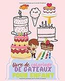 livre de coloriage de gâteaux pour enfant: Colorie tes gourmandises préférées, Sucettes, Gâteaux, Bonbons, etc...
