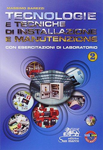 Tecnologie e tecniche di installazione e manutenzione. Con esercitazioni di laboratorio. Per gli Ist. professionali. Con CD-ROM. Con espansione online (Vol. 2)