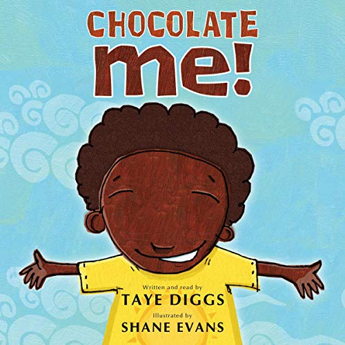 Chocolate Me!                   By:                                                                                                                                 Taye Diggs,                                                                                        Shane W. Evans - cover illustration                               Narrated by:                                                                                                                                 Taye Diggs                      Length: 6 mins     1 rating     Overall 4.0