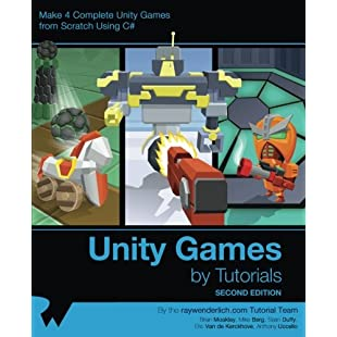 Unity Games by Tutorials Second Edition Make 4 complete Unity games from scratch using C#
