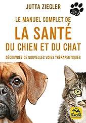 Le manuel complet de la santé du chien et du chat - Découvrez de nouvelles voies thérapeutiques de Jutta Ziegler