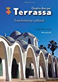 Quatre dies per Terrassa: Guia històrica i cultural