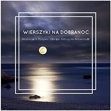 Wierszyki na Dobranoc - Relaksująca Muzyka i Dźwięki Natury na Bezsenność