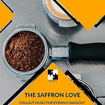 The Saffron Love - Chillout Music For Evening Hangout
