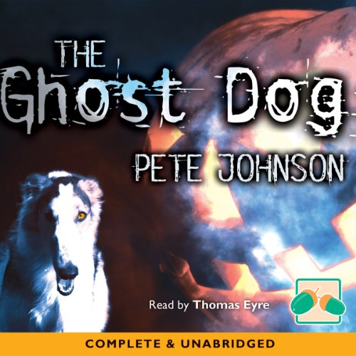 The Ghost Dog                   By:                                                                                                                                 Pete Johnson                               Narrated by:                                                                                                                                 Thomas Eyre                      Length: 1 hr and 53 mins     Not rated yet     Overall 0.0