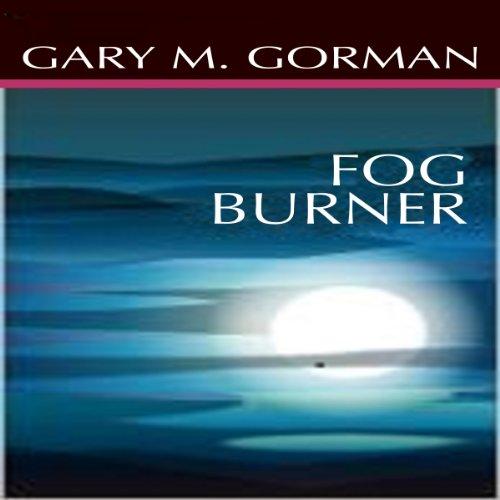 Fog Burner audiobook cover art