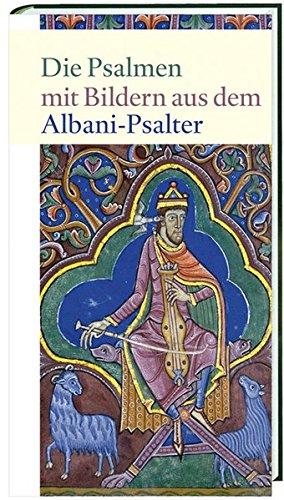 Die Psalmen: mit Bildern aus dem Albani-Psalter