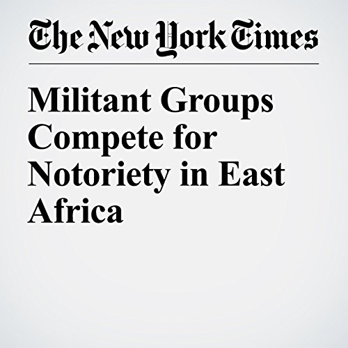 Militant Groups Compete for Notoriety in East Africa cover art