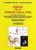 La fisica per le scienze della vita. Per corsi di laurea in biotecnologie, medicina e chirurgia, farmacia, veterinaria, sceinze biologiche e naturali