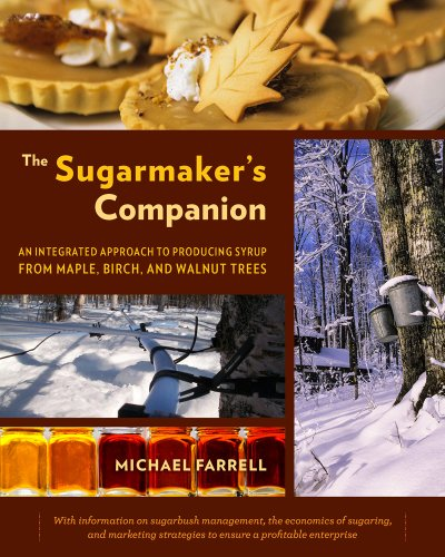 The Sugarmaker's Companion: An Integrated Approach to Producing Syrup...
