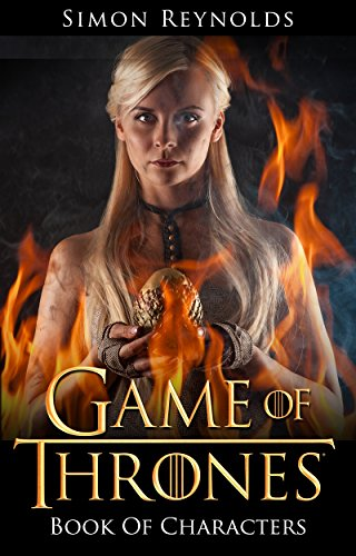 Game of Thrones: Book Of Characters (Character Description Guide) (English Edition)