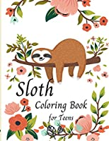 Sloth Coloring Book for Teens -Cute Sloth Coloring Book For Kids- Gifts for Boys Girls Sloths Lovers- Teen girl