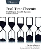 Real-Time Phoenix: Build Highly Scalable Systems with Channels (English Edition)