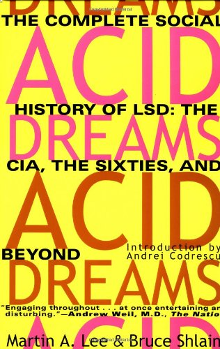 Compare Textbook Prices for Acid Dreams: The Complete Social History of LSD: The CIA, the Sixties, and Beyond Illustrated Edition ISBN 9780802130624 by Lee, Martin A.,Shlain, Bruce