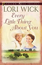 Every Little Thing About You by Lori Wick (March 01,2008)