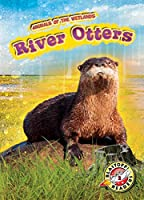 River Otters (Blastoff Readers, Animals of the Wetlands, Level 2)